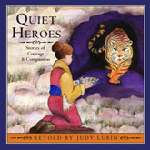 Quiet Heroes:  Stories Of Courage and Compassion