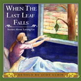 When the Last Leaf Falls:  Stories About Letting Go